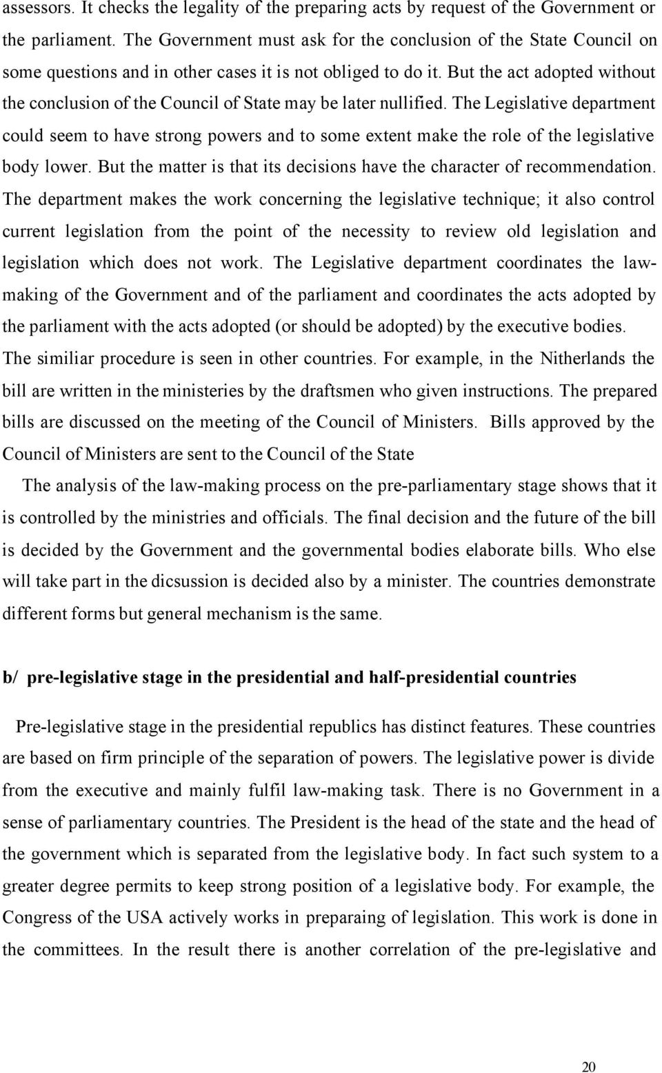 But the act adopted without the conclusion of the Council of State may be later nullified.