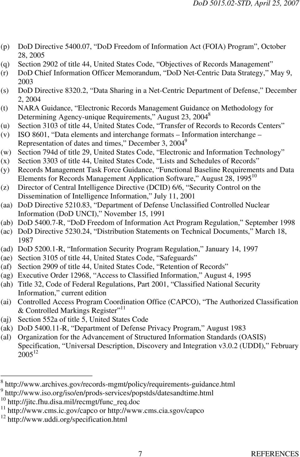 DoD Net-Centric Data Strategy, May 9, 2003 (s) DoD Directive 8320.