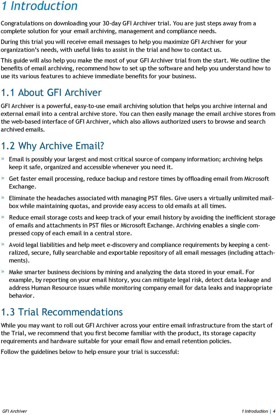 This guide will also help you make the most of your GFI Archiver trial from the start.