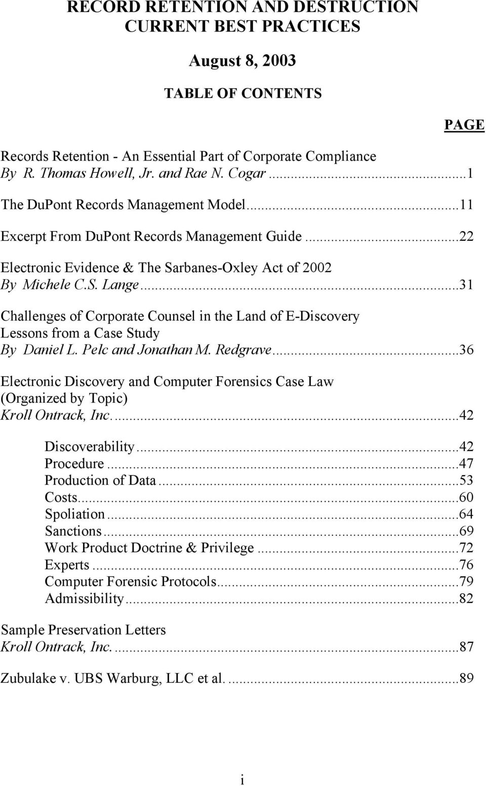 ..31 Challenges of Corporate Counsel in the Land of E-Discovery Lessons from a Case Study By Daniel L. Pelc and Jonathan M. Redgrave.