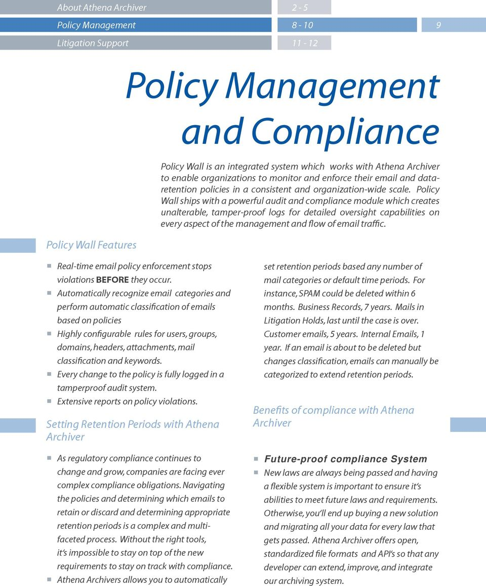Policy Wall ships with a powerful audit and compliance module which creates unalterable, tamper-proof logs for detailed oversight capabilities on every aspect of the management and flow of email
