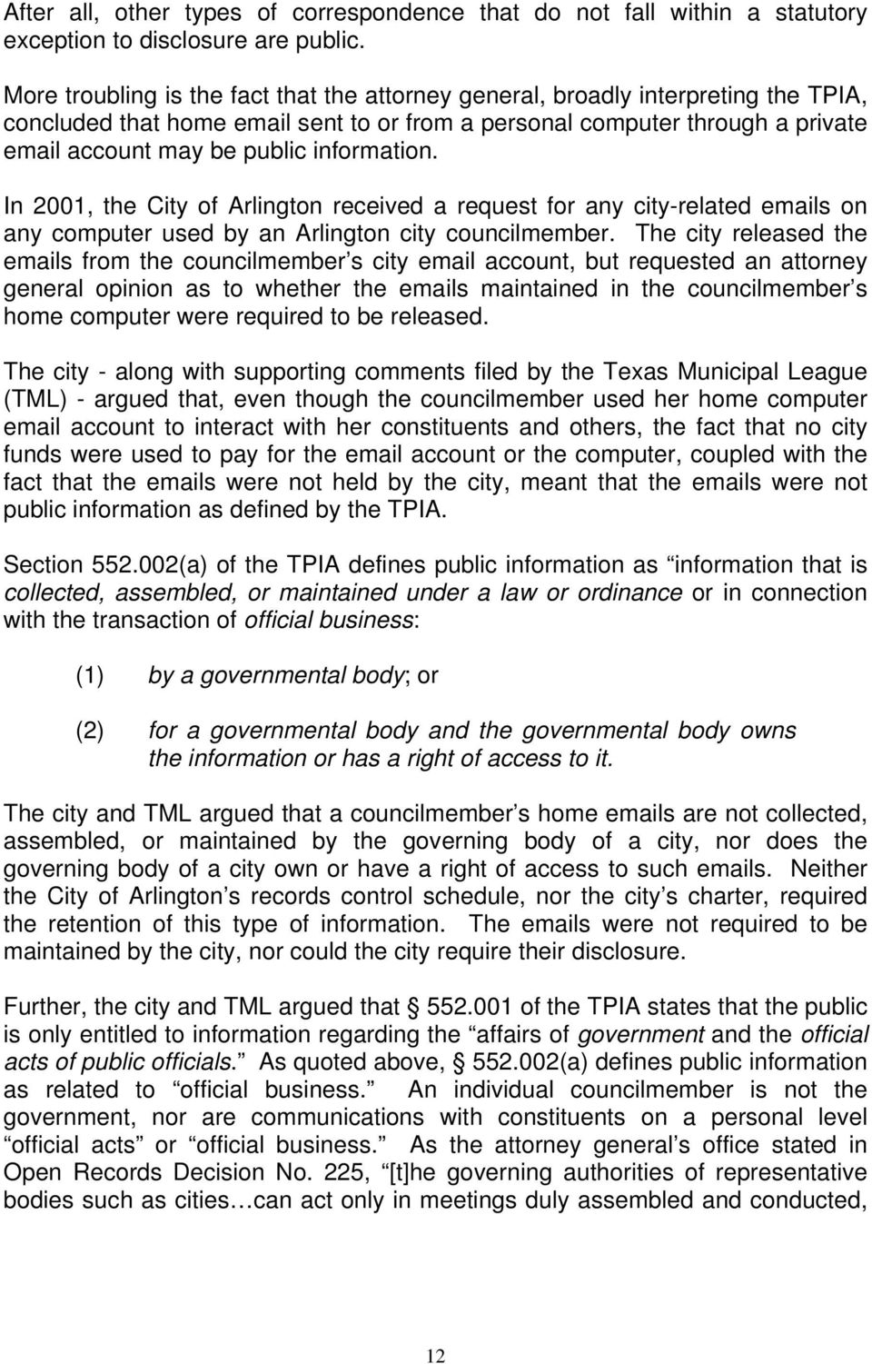 information. In 2001, the City of Arlington received a request for any city-related emails on any computer used by an Arlington city councilmember.