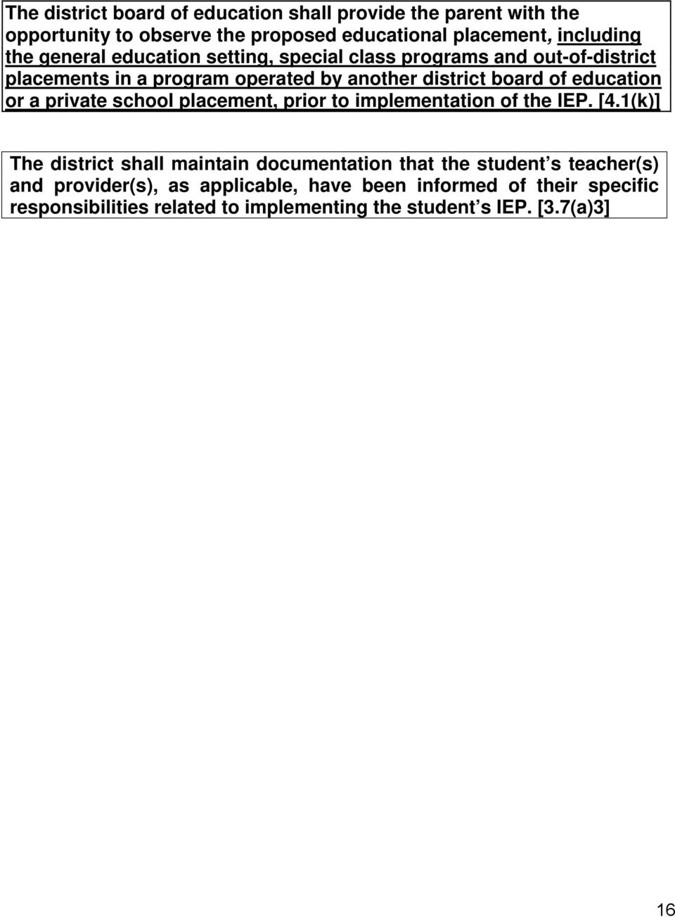 or a private school placement, prior to implementation of the IEP. [4.