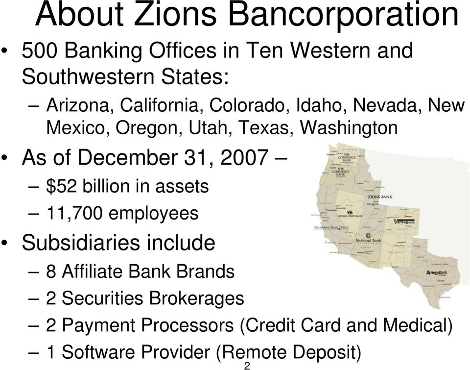 31, 2007 $52 billion in assets 11,700 employees Subsidiaries include 8 Affiliate Bank Brands 2