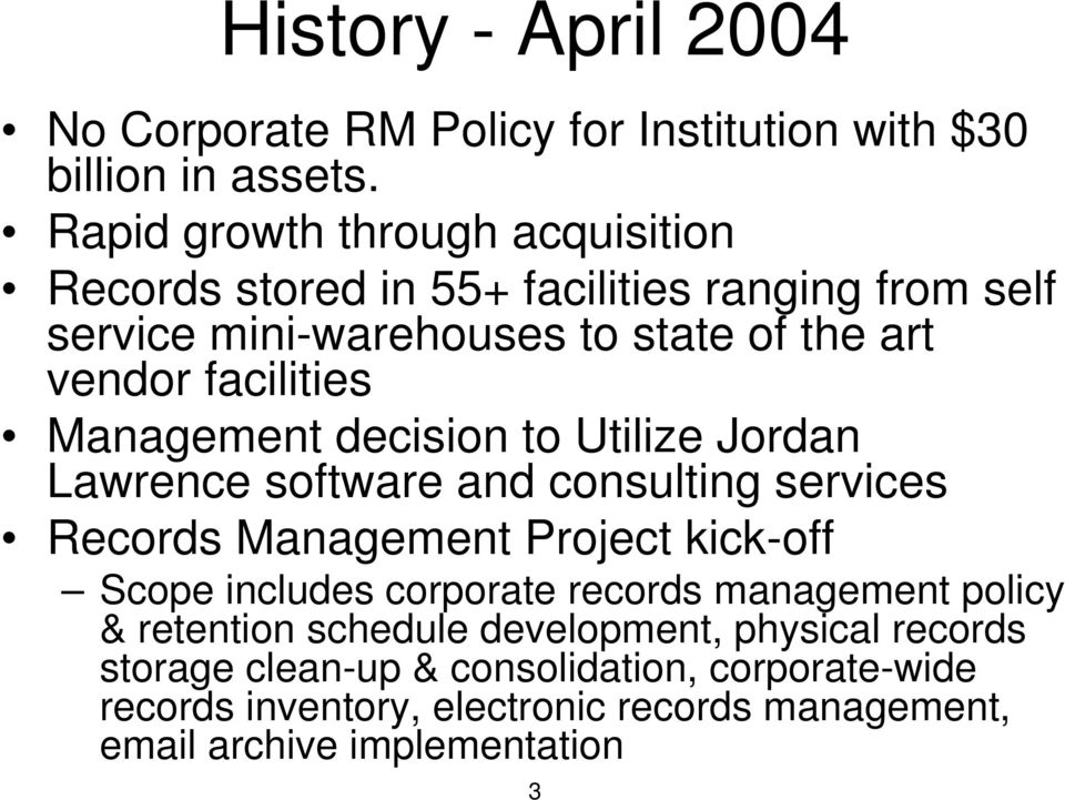 Management decision to Utilize Jordan Lawrence software and consulting services Records Management Project kick-off Scope includes corporate