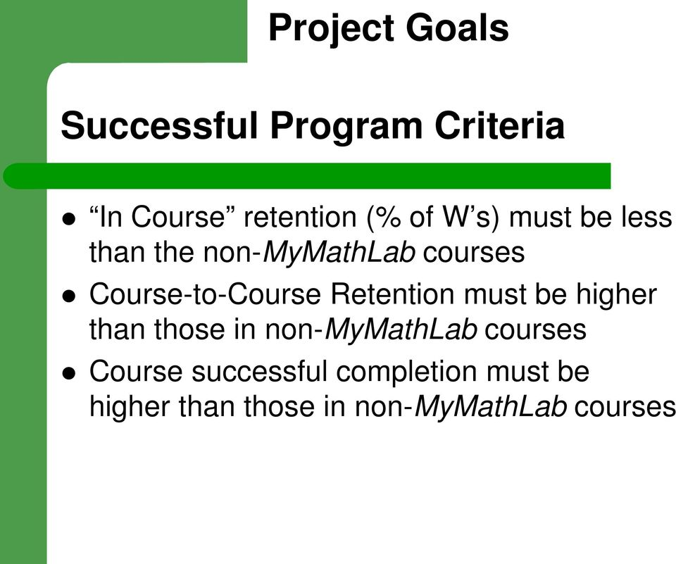 Retention must be higher than those in non-mymathlab courses Course