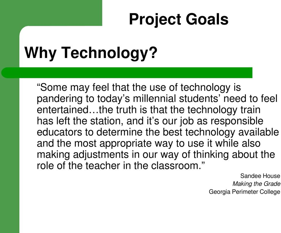 entertained the truth is that the technology train has left the station, and it s our job as responsible educators to