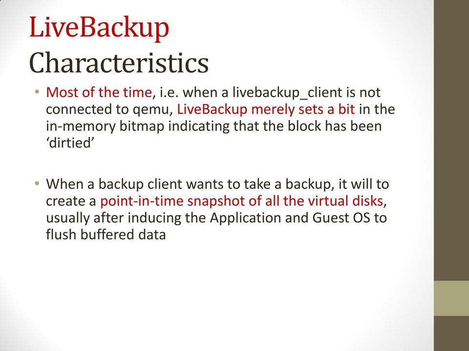 dirtied When a backup client wants to take a backup, it will to create a point-in-time snapshot