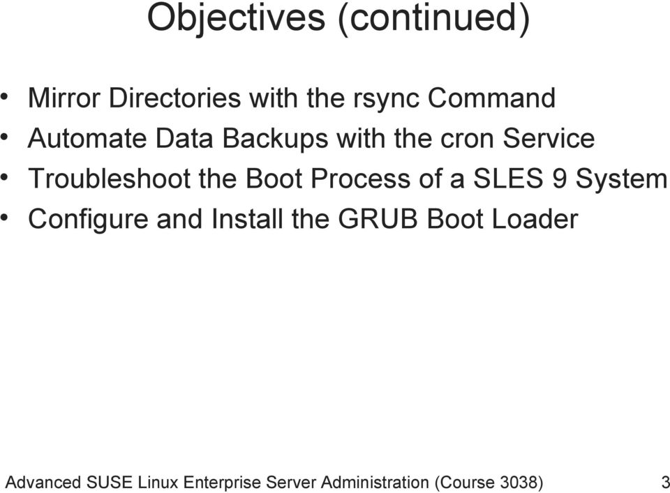 Process of a SLES 9 System Configure and Install the GRUB Boot
