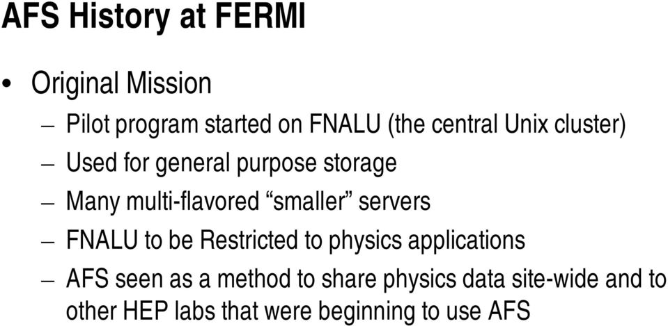 smaller servers FNALU to be Restricted to physics applications AFS seen as a