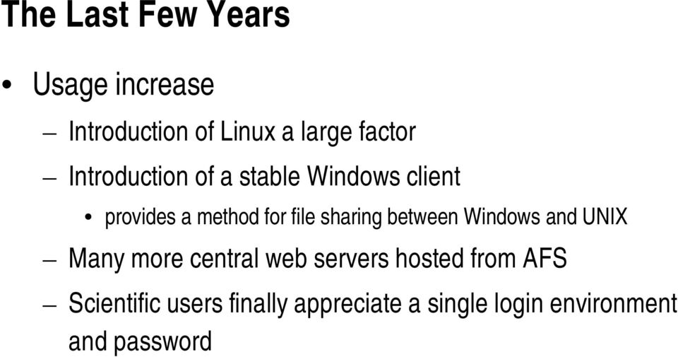 sharing between Windows and UNIX Many more central web servers hosted