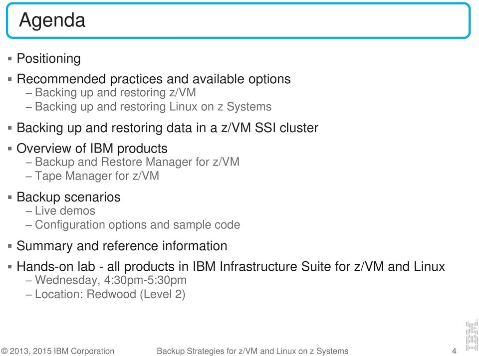 Live demos Configuration options and sample code Summary and reference information Hands-on lab - all products in IBM Infrastructure Suite for