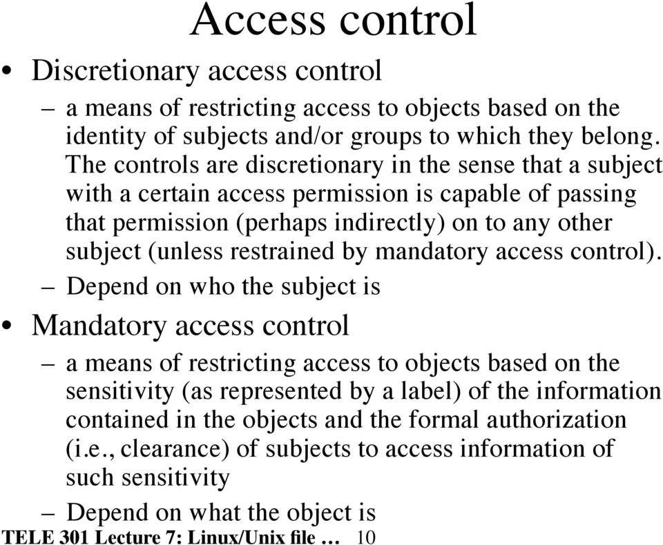 restrained by mandatory access control).