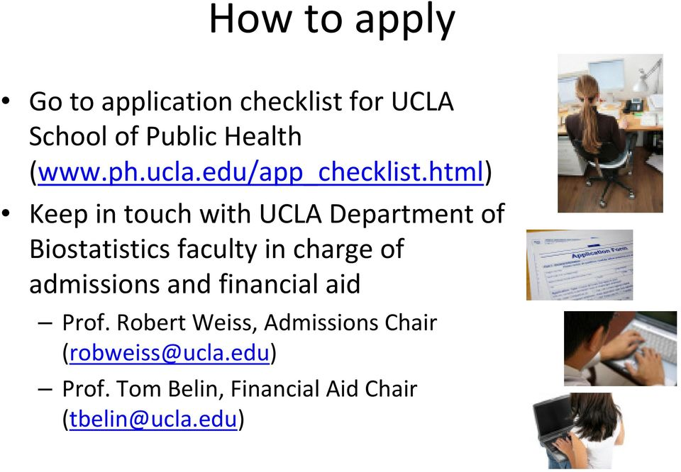 html) Keep in touch with UCLA Department of Biostatistics faculty in charge of