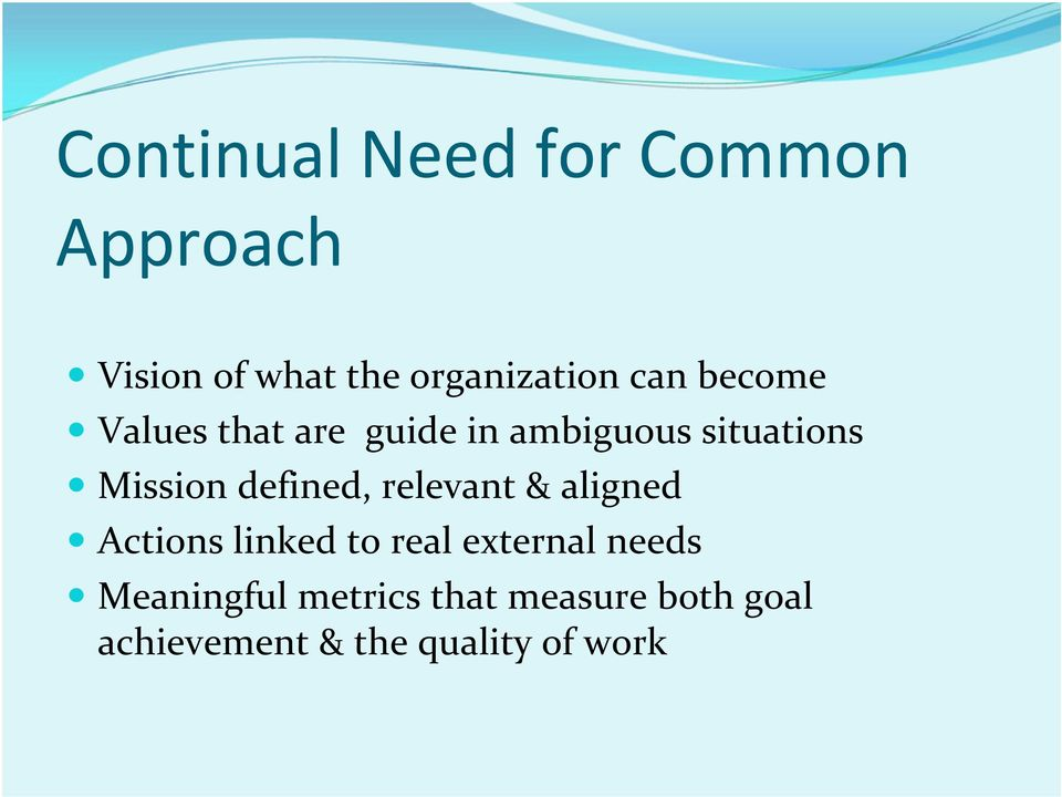 defined, relevant & aligned Actions linked to real external needs