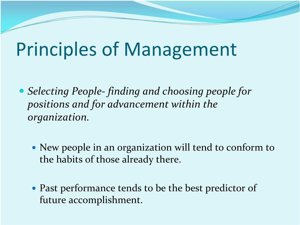 New people in an organization will tend to conform to the habits of