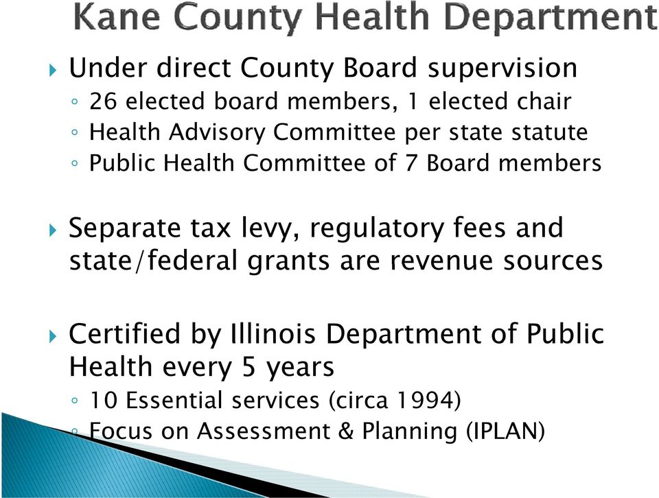 state/federal grants are revenue sources Certified by Illinois Department of Public Certified by Illinois