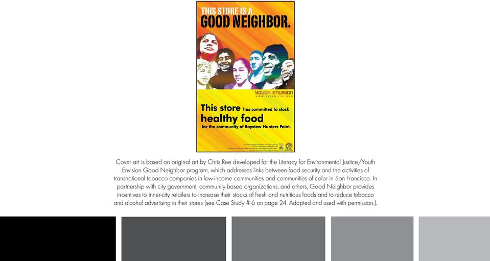 In partnership with city government, community-based organizations, and others, Good Neighbor provides incentives to inner-city retailers to increase their