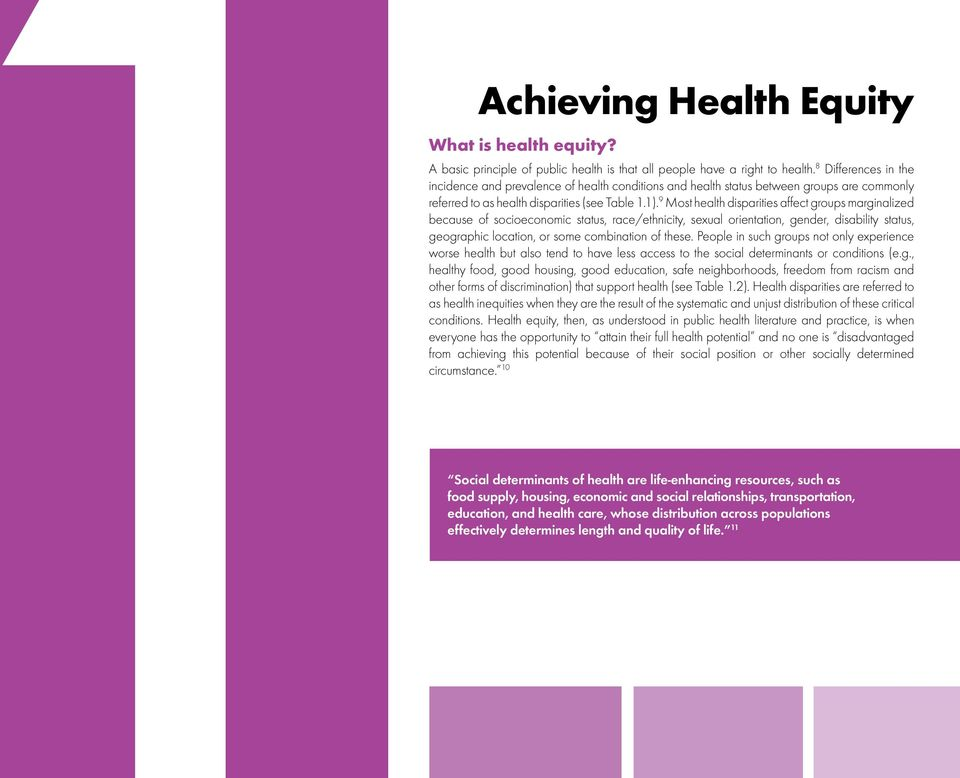 9 Most health disparities affect groups marginalized because of socioeconomic status, race/ethnicity, sexual orientation, gender, disability status, geographic location, or some combination of these.