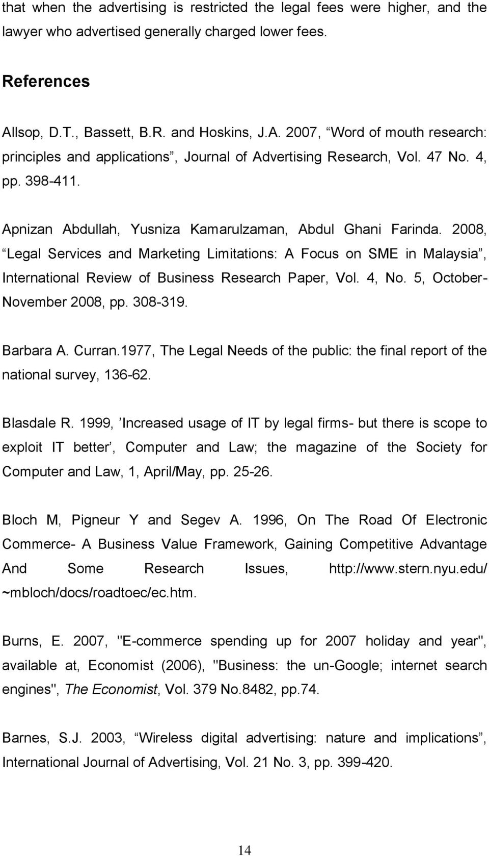 Apnizan Abdullah, Yusniza Kamarulzaman, Abdul Ghani Farinda. 2008, Legal Services and Marketing Limitations: A Focus on SME in Malaysia, International Review of Business Research Paper, Vol. 4, No.