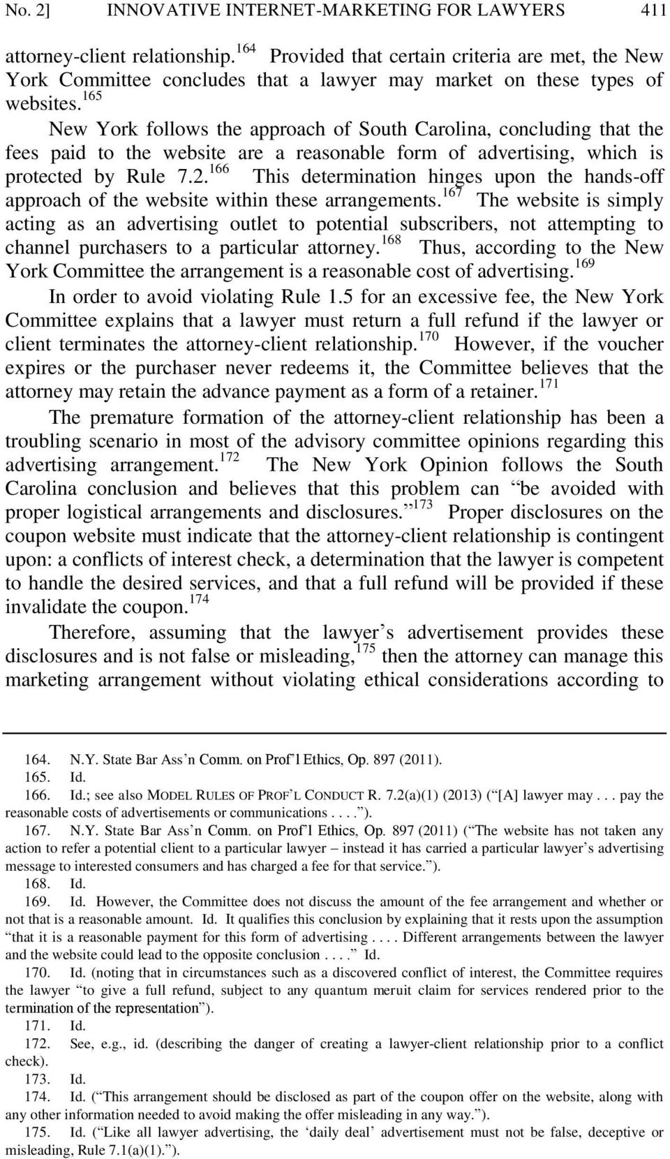 165 New York follows the approach of South Carolina, concluding that the fees paid to the website are a reasonable form of advertising, which is protected by Rule 7.2.