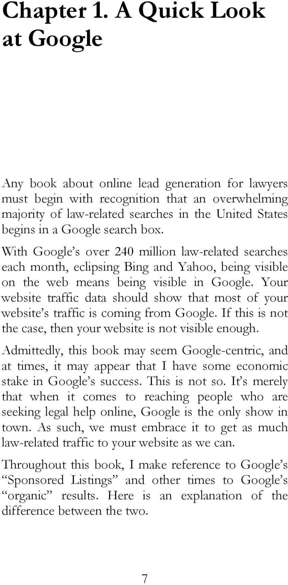 search box. With Google s over 240 million law-related searches each month, eclipsing Bing and Yahoo, being visible on the web means being visible in Google.