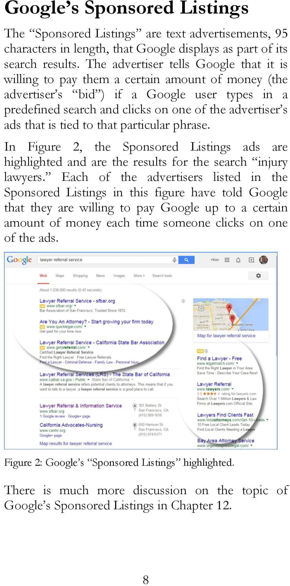 that is tied to that particular phrase. In Figure 2, the Sponsored Listings ads are highlighted and are the results for the search injury lawyers.