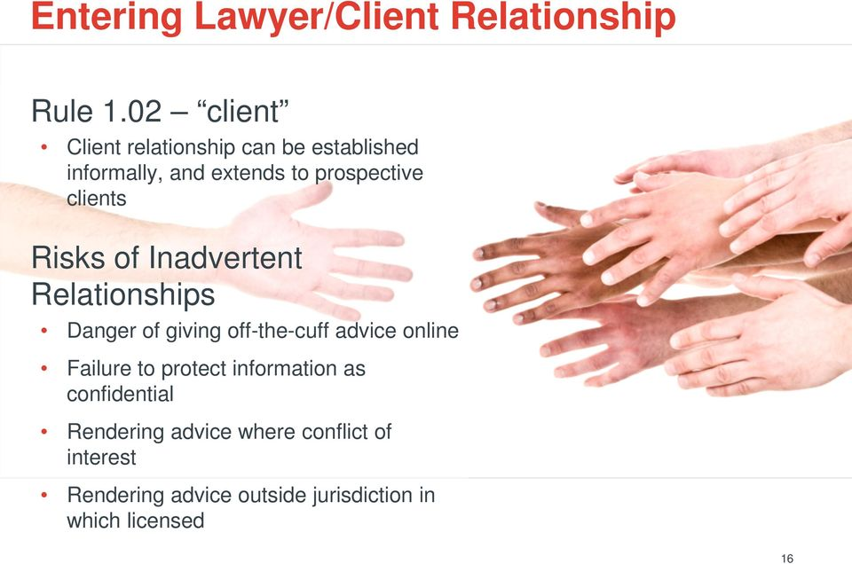 clients Risks of Inadvertent Relationships Danger of giving off-the-cuff advice online