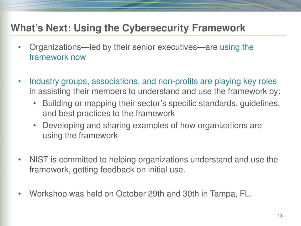 standards, guidelines, and best practices to the framework Developing and sharing examples of how organizations are using the framework NIST is