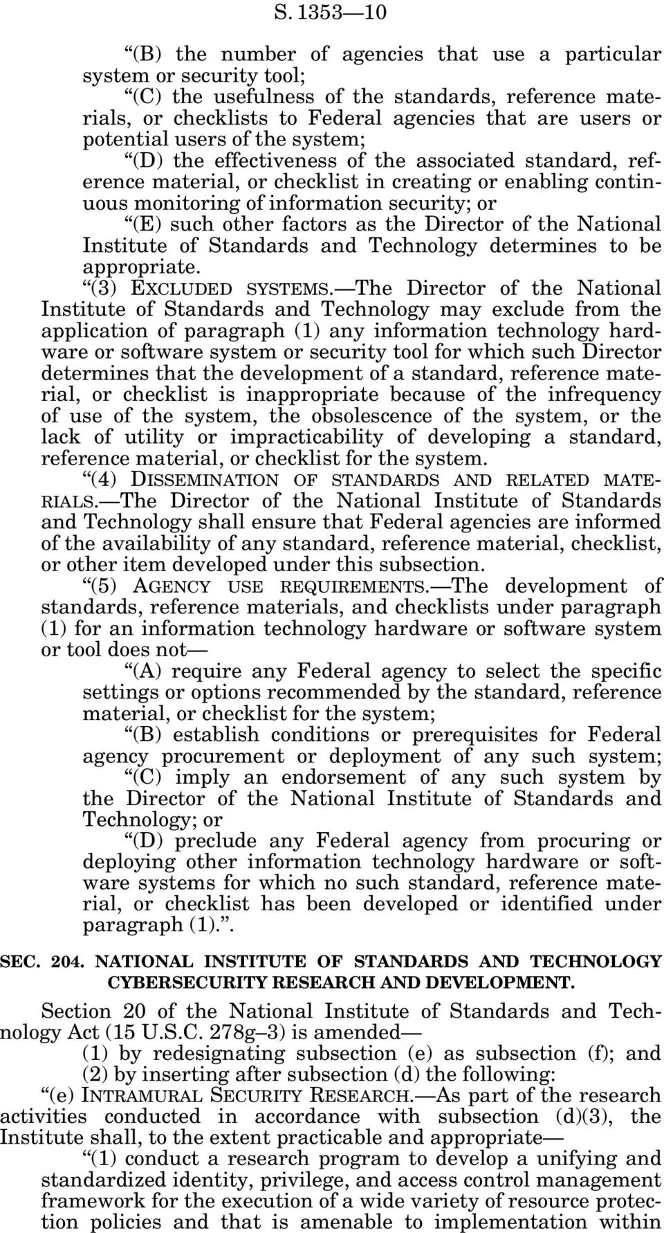 other factors as the Director of the National Institute of Standards and Technology determines to be appropriate. (3) EXCLUDED SYSTEMS.