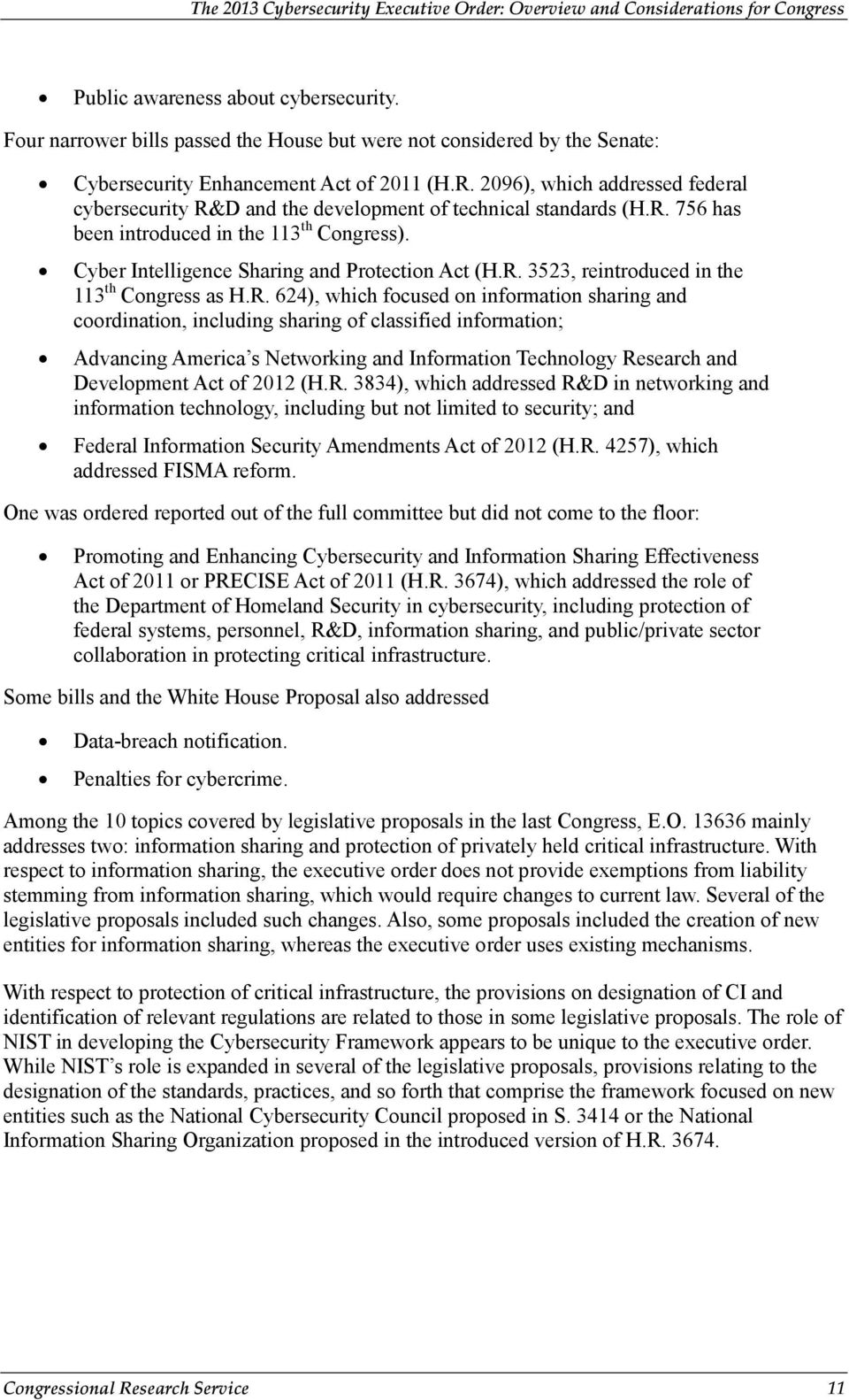 R. 624), which focused on information sharing and coordination, including sharing of classified information; Advancing America s Networking and Information Technology Research and Development Act of