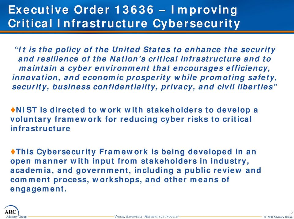 privacy, and civil liberties NIST is directed to work with stakeholders to develop a voluntary framework for reducing cyber risks to critical infrastructure This Cybersecurity