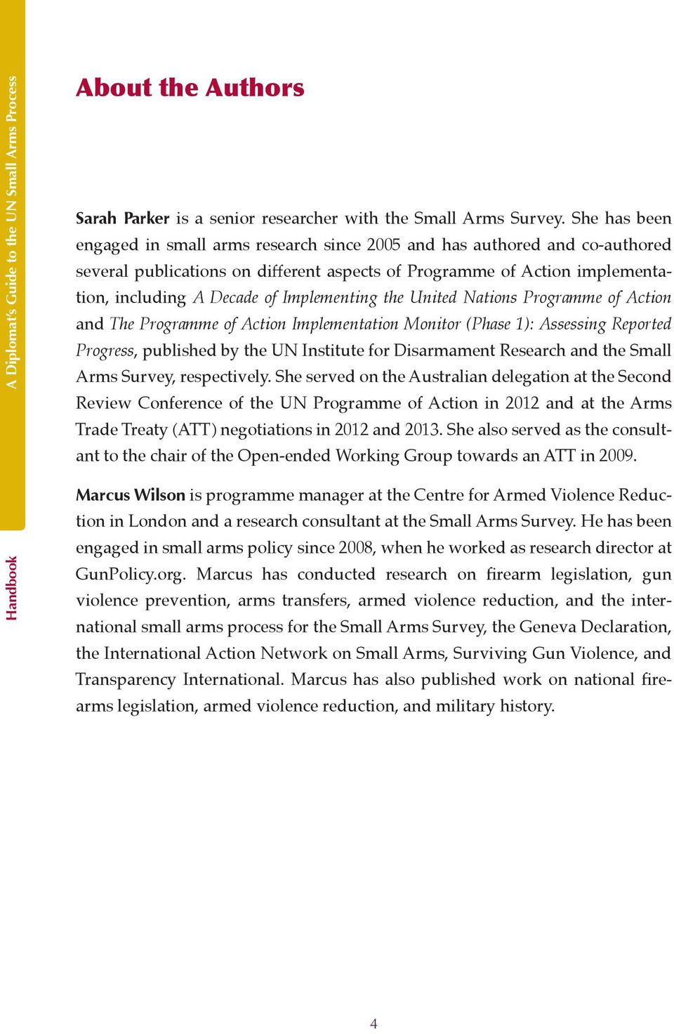 Implementing the United Nations Programme of Action and The Programme of Action Implementation Monitor (Phase 1): Assessing Reported Progress, published by the UN Institute for Disarmament Research