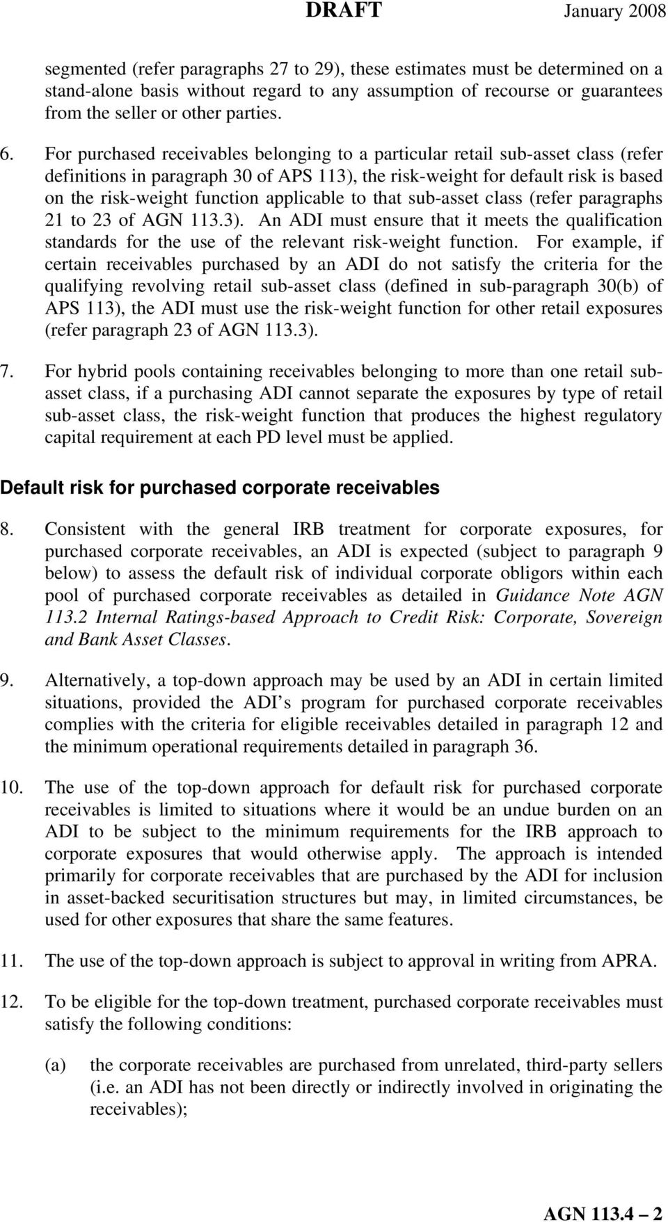 applicable to that sub-asset class (refer paragraphs 21 to 23 of AGN 113.3). An ADI must ensure that it meets the qualification standards for the use of the relevant risk-weight function.