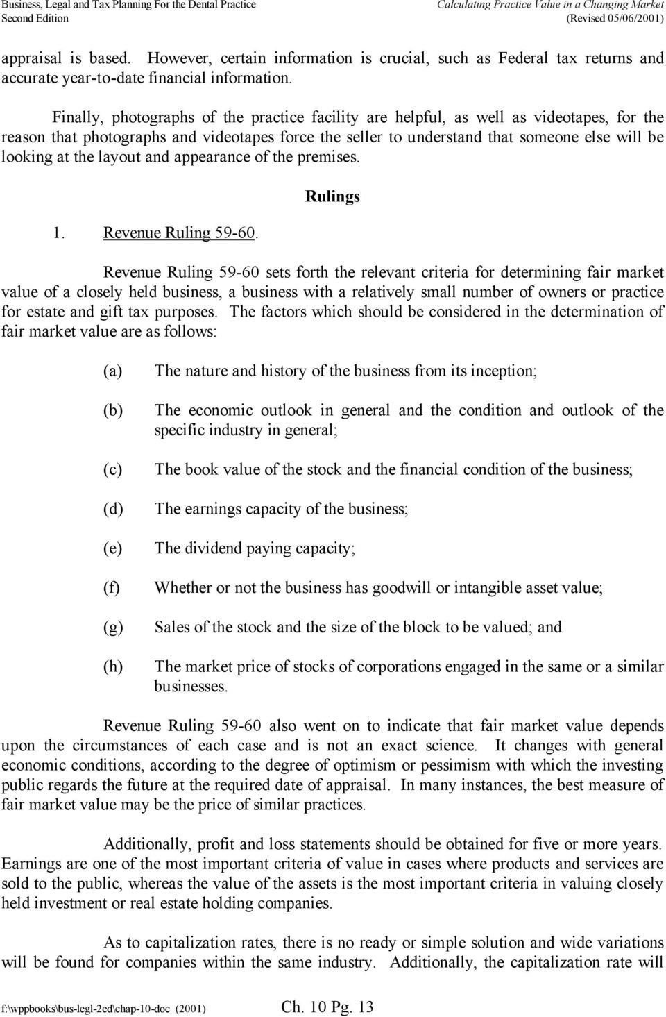 the layout and appearance of the premises. 1. Revenue Ruling 59-60.