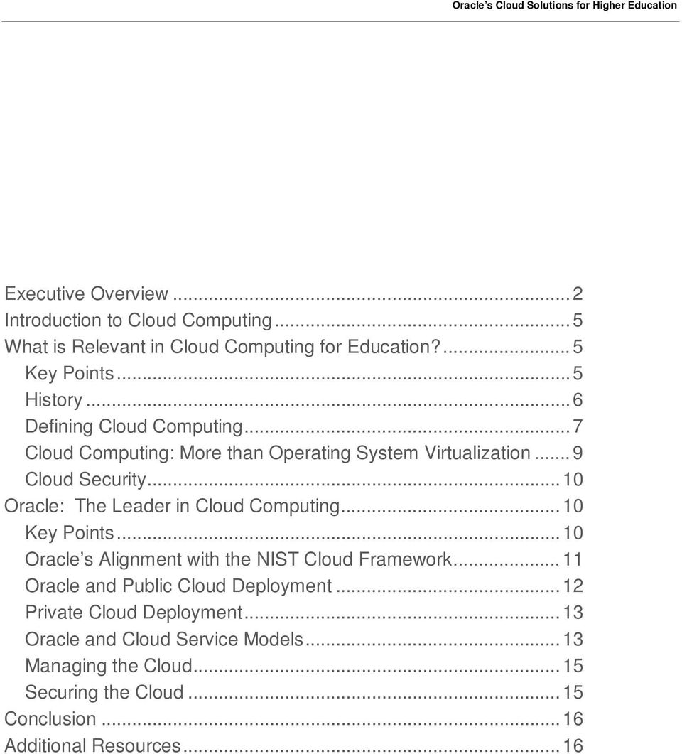 .. 10 Oracle: The Leader in Cloud Computing... 10 Key Points... 10 Oracle s Alignment with the NIST Cloud Framework.