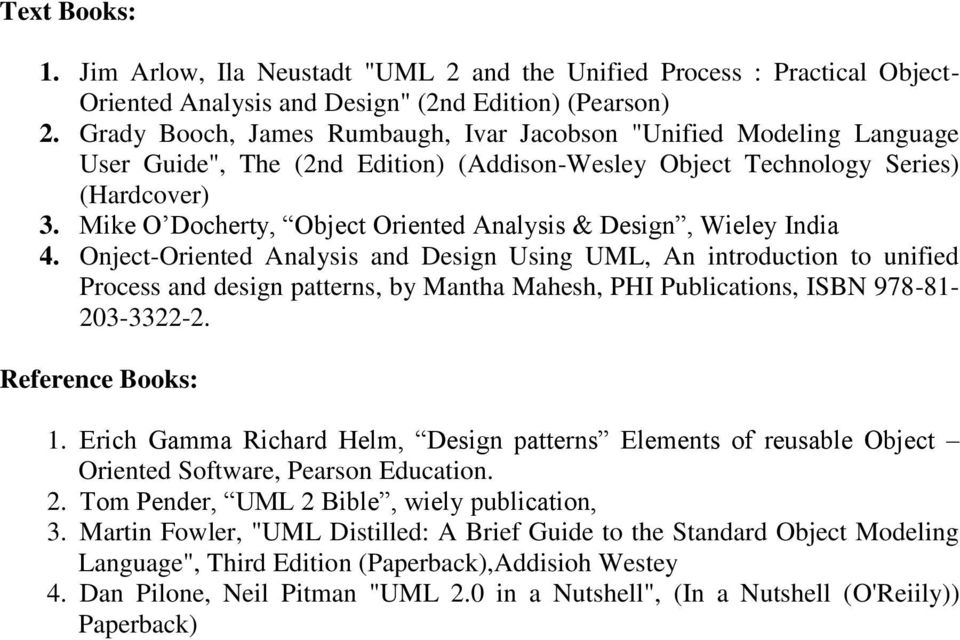 Mike O Docherty, Object Oriented Analysis & Design, Wieley India 4.