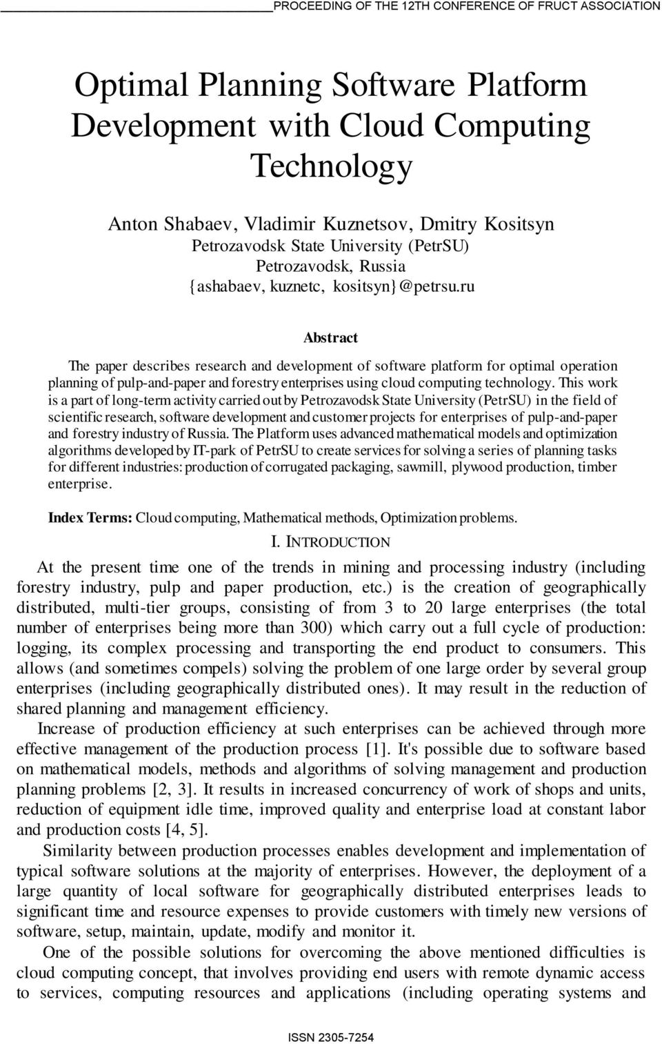 ru Abstract The paper describes research and development of software platform for optimal operation planning of pulp-and-paper and forestry enterprises using cloud computing technology.