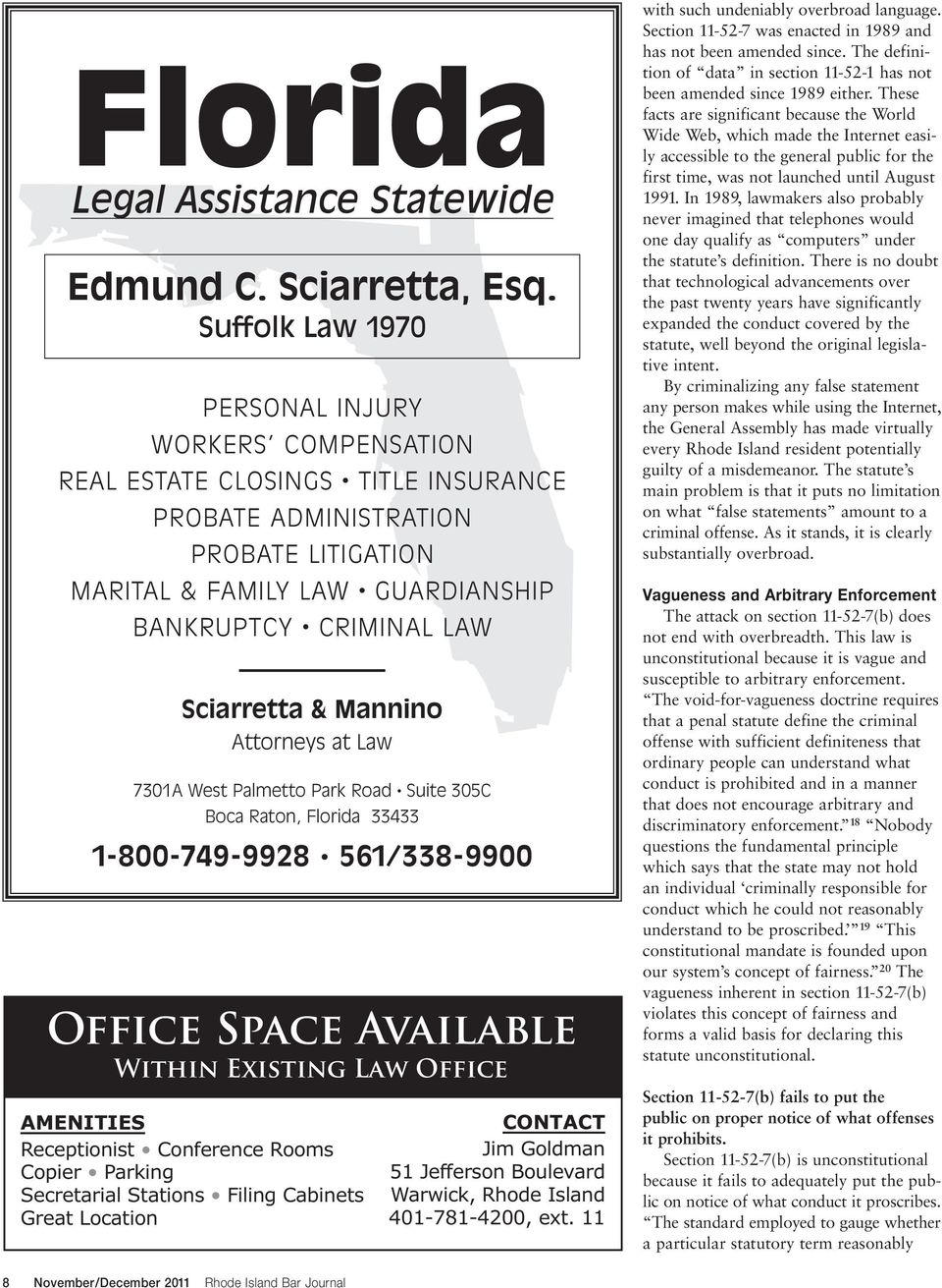 Sciarretta & Mannino Attorneys at Law 7301A West Palmetto Park Road Suite 305C Boca Raton, Florida 33433 1-800-749-9928 561/338-9900 Office Space Available Within Existing Law Office AMENITIES