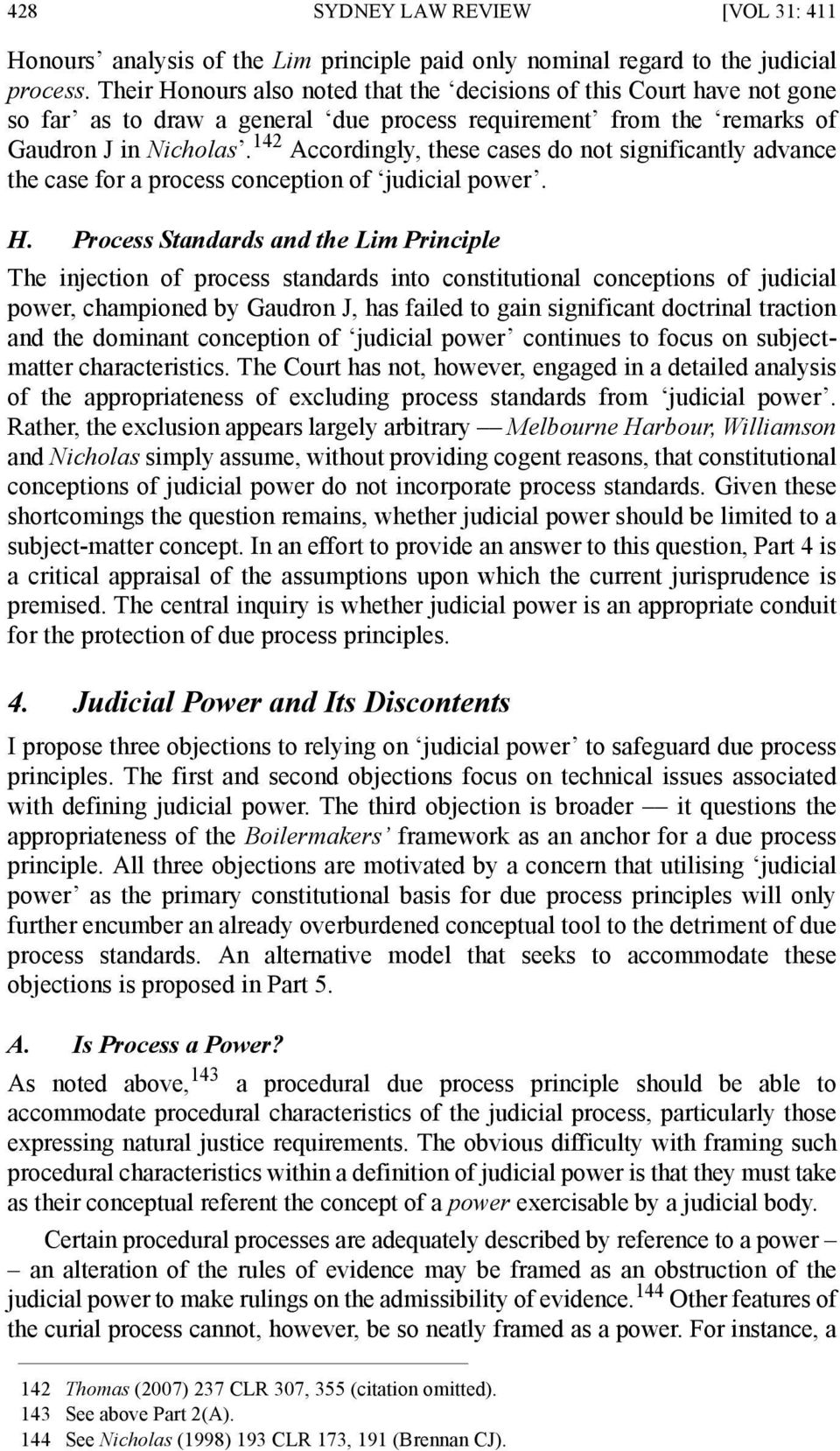 142 Accordingly, these cases do not significantly advance the case for a process conception of judicial power. H.