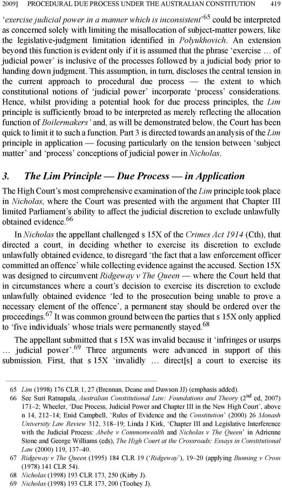 An extension beyond this function is evident only if it is assumed that the phrase exercise of judicial power is inclusive of the processes followed by a judicial body prior to handing down judgment.
