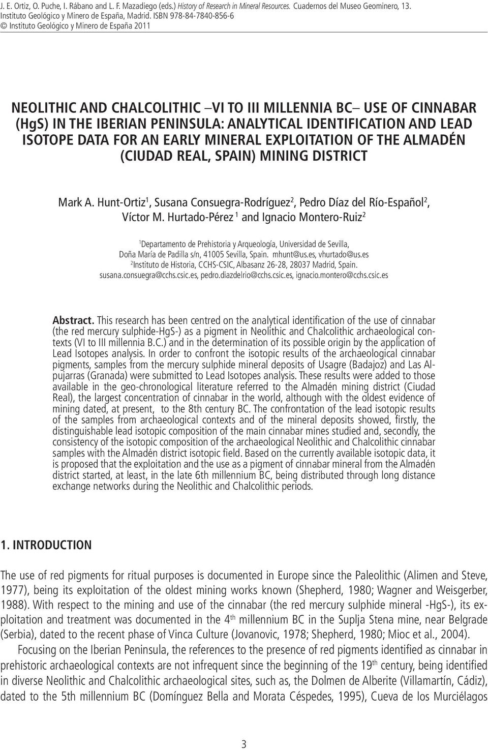 isotope data for an early mineral exploitation of the Almadén (Ciudad Real, Spain) mining district Mark A. Hunt-Ortiz 1, Susana Consuegra-Rodríguez 2, Pedro Díaz del Río-Español 2, Víctor M.