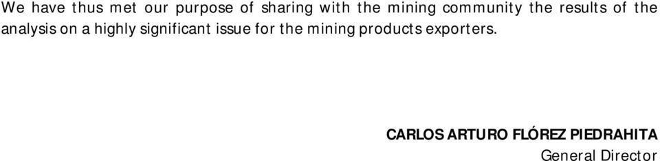highly significant issue for the mining products