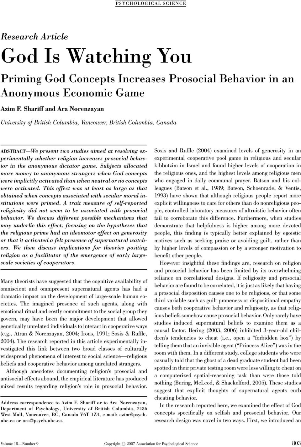 behavior in the anonymous dictator game. Subjects allocated more money to anonymous strangers when God concepts were implicitly activated than when neutral or no concepts were activated.