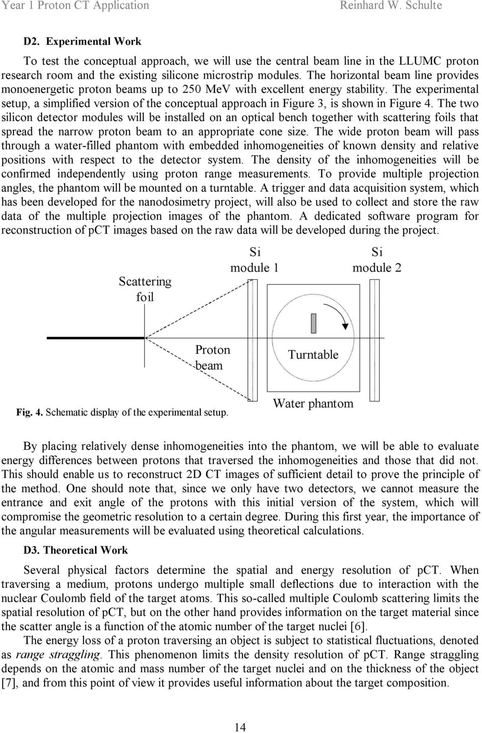 The experimental setup, a simplified version of the conceptual approach in Figure 3, is shown in Figure 4.