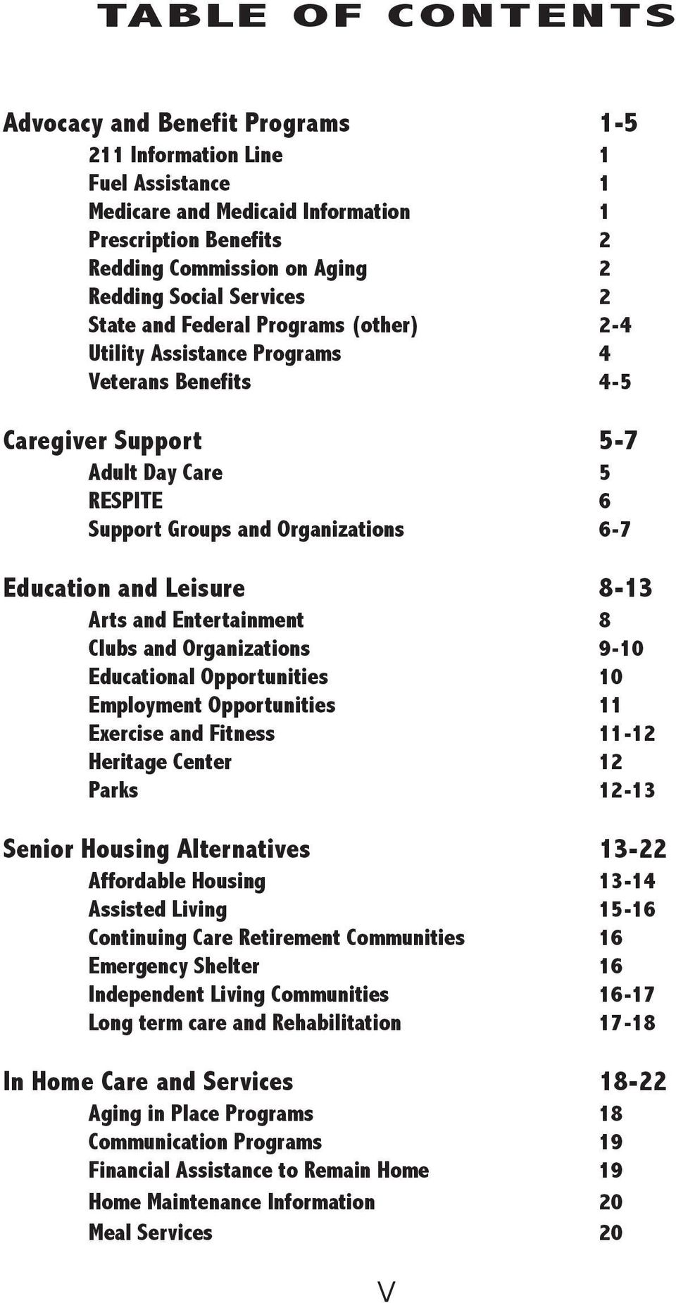 and Leisure 8-13 Arts and Entertainment 8 Clubs and Organizations 9-10 Educational Opportunities 10 Employment Opportunities 11 Exercise and Fitness 11-12 Heritage Center 12 Parks 12-13 Senior