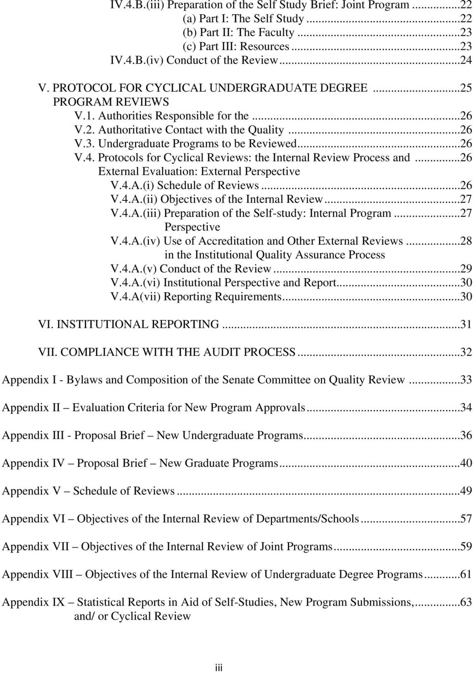 ..26 V.4. Protocols for Cyclical Reviews: the Internal Review Process and...26 External Evaluation: External Perspective V.4.A.(i) Schedule of Reviews...26 V.4.A.(ii) Objectives of the Internal Review.