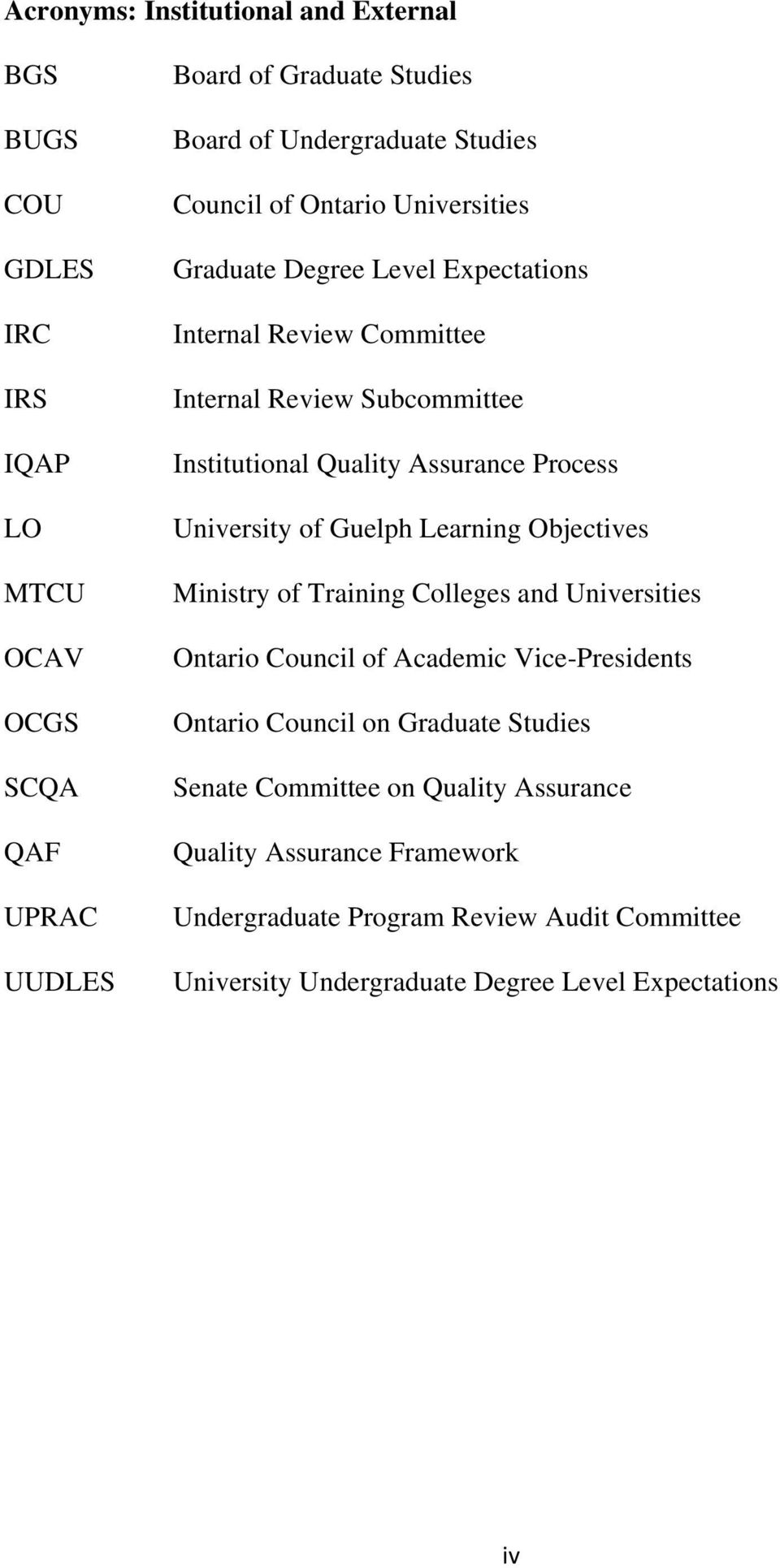 Process University of Guelph Learning Objectives Ministry of Training Colleges and Universities Ontario Council of Academic Vice-Presidents Ontario Council on