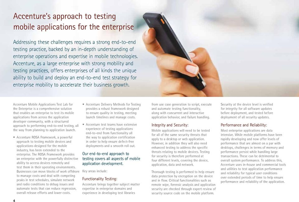 Accenture, as a large enterprise with strong mobility and testing practices, offers enterprises of all kinds the unique ability to build and deploy an end-to-end test strategy for enterprise mobility