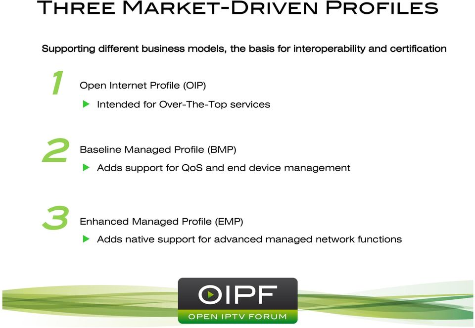 Open Internet Profile (OIP) Intended for Over-The-Top services 2!